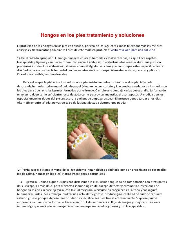 Hongos en los pies:tratamiento y solucionesEl problema de los hongos en los pies es delicado, por eso en las siguientes lí...