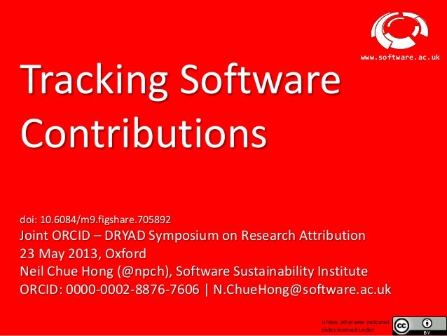 Software Sustainability Institutewww.software.ac.ukTracking SoftwareContributionsdoi: 10.6084/m9.figshare.705892Joint ORCI...