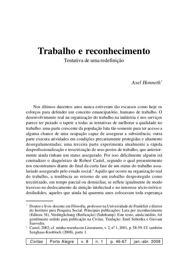 Civitas Porto Alegre v. 8 n. 1 p. 46-67 jan.-abr. 2008 Trabalho e reconhecimento Tentativa de uma redefinição Axel Honneth...