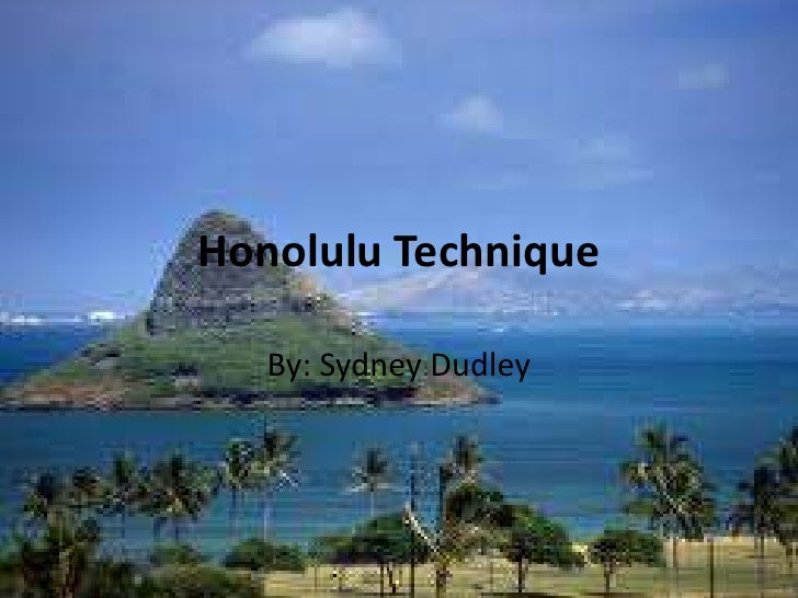Honolulu Technique   By: Sydney Dudley