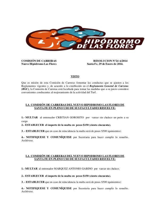 COMISIÓN DE CARRERAS Nuevo Hipódromo Las Flores  RESOLUCION Nº24 A/2014 Santa Fe, 29 de Enero de 2014.  VISTO Que es misió...