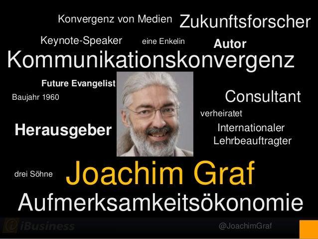 @JoachimGraf Joachim Graf Herausgeber eine Enkelin Konvergenz von Medien Zukunftsforscher Baujahr 1960 AutorKeynote-Speake...