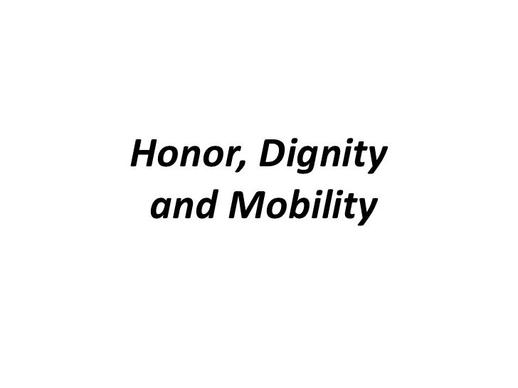 Honor, Dignity and Mobility