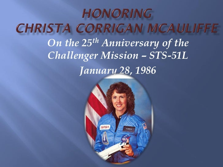 On the 25th Anniversary of theChallenger Mission – STS-51L      January 28, 1986