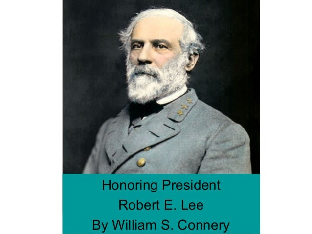 Honoring President Robert E. Lee By William S. Connery