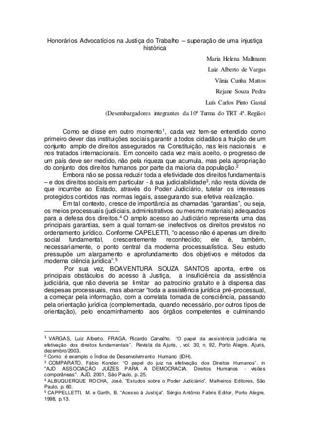 Honorários Advocatícios na Justiça do Trabalho – superação de uma injustiça  histórica  Maria Helena Mallmann  Luiz Albert...