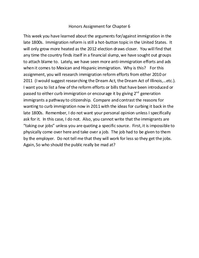 Honors Assignment for Chapter 6This week you have learned about the arguments for/against immigration in thelate 1800s. Im...