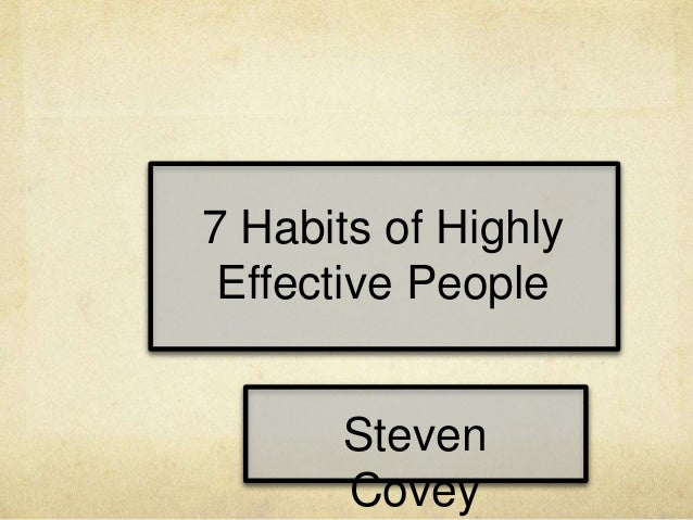 7 Habits of Highly Effective People Steven Covey