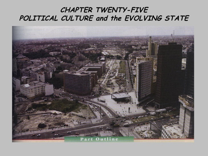 CHAPTER TWENTY-FIVEPOLITICAL CULTURE and the EVOLVING STATE