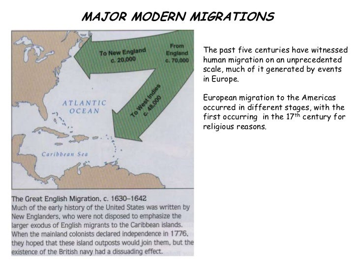MAJOR MODERN MIGRATIONS              The past five centuries have witnessed              human migration on an unprecedent...