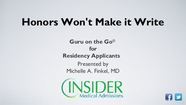 Honors Wont Make it Write         Guru on the Go©                 for       Residency Applicants            Presented by  ...