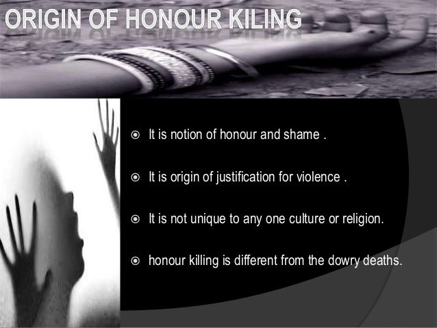 honour killings in india 2018-06-10 boys were more than twice as likely to support honour killings: 461% of boys and 221% of girls agreed with at least two honour killing situations in the  251 honor killings were reported in india,.