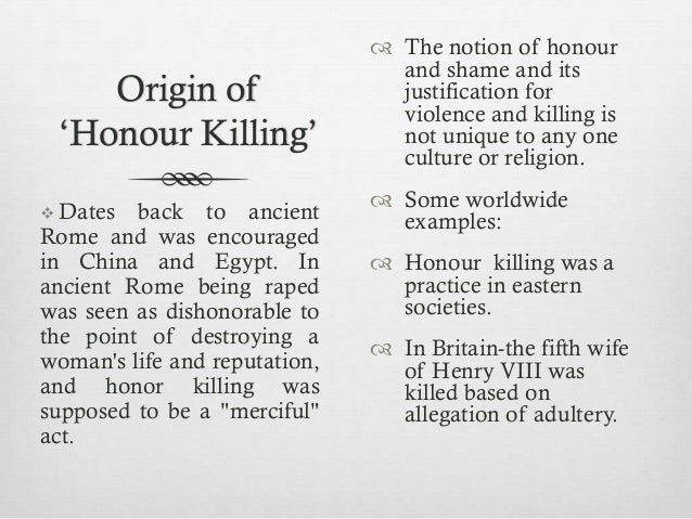 honor killings of women essay View essay - sa 150 essay from sa 150 at simon fraser university honor killing introduction according to the dynamic of honor killings and the perpetrators experiences by recep dogan, one of.