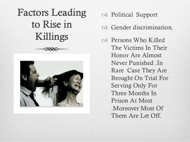 honor killings of women essay Keywords: arab/bedouin, israel, honor killings, customs and law  bly tied to  women's honor, which, in fact, needs to be under- stood as a man's honor   cohen a two dimensioned man: an essay on the anthropology of.