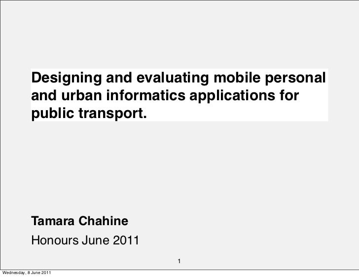 Designing and evaluating mobile personal            and urban informatics applications for            public transport.   ...