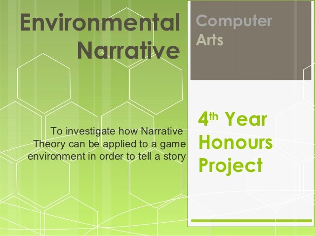 Environmental                          Computer                                       Arts     Narrative     To investigat...