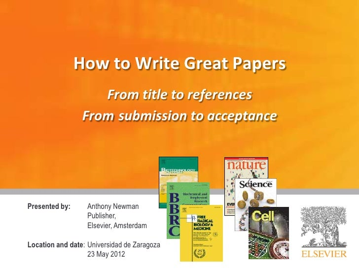 How to Write Great Papers                    From title to references                 From submission to acceptancePresent...