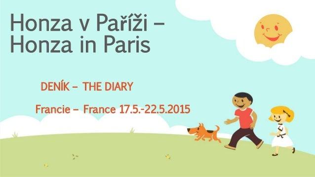 Honza v Paříži – Honza in Paris DENÍK – THE DIARY Francie – France 17.5.-22.5.2015