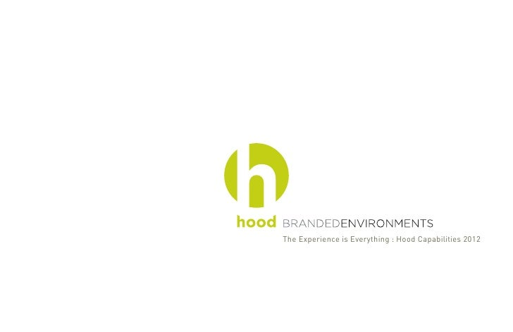 The Experience is Everything : Hood Capabilities 2012