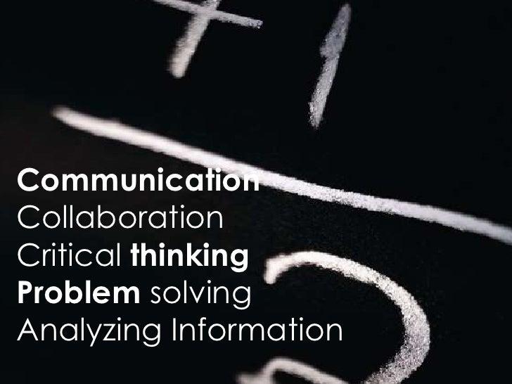 CommunicationCollaborationCritical thinkingProblem solvingAnalyzing Information