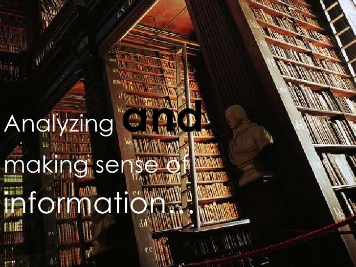 Analyzing   andmaking sense ofinformation…