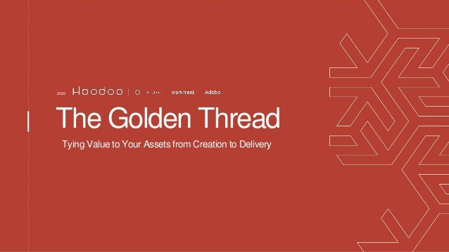 The Golden Thread Tying Value to Your Assets from Creation to Delivery 2020