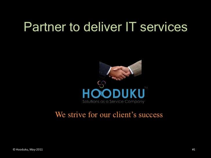 Partner to deliver IT services                                                     Enidine                      We strive ...