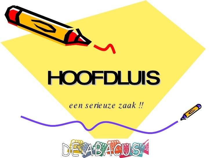 HOOFDLUIS een serieuze zaak !! DE ABACUS