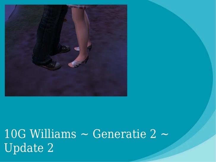10G Williams ~ Generatie 2 ~Update 2
