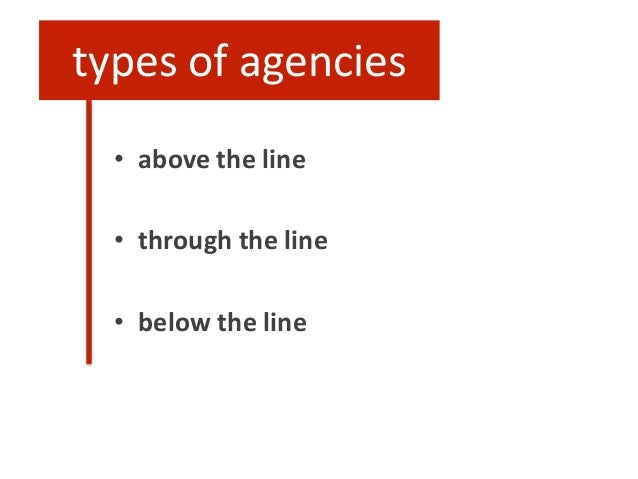 types of agencies • above the line • through the line • below the line