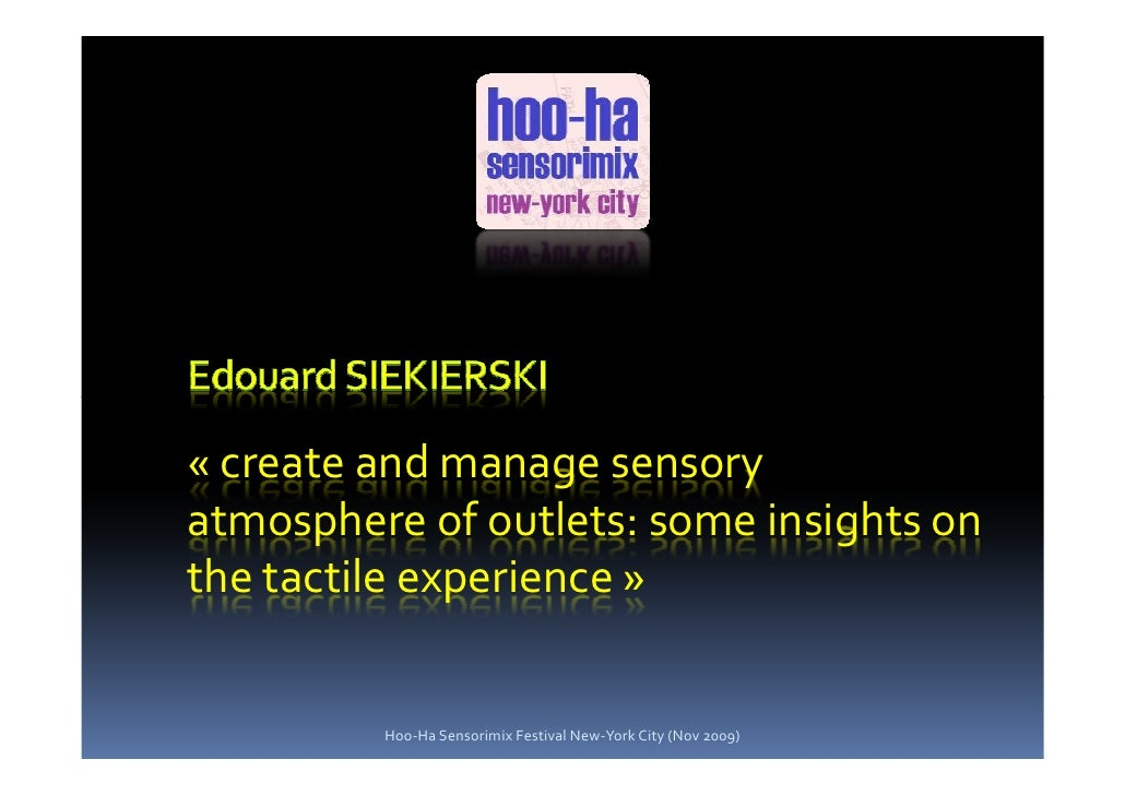 « create and manage sensory atmosphere of outlets: some insights on the tactile experience »            Hoo-Ha Sensorimix ...