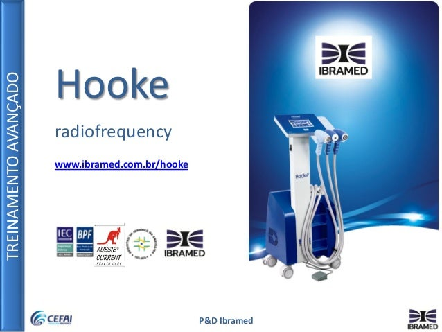 TREINAMENTOAVANÇADO P&D Ibramed www.ibramed.com.br/hooke radiofrequency Hooke
