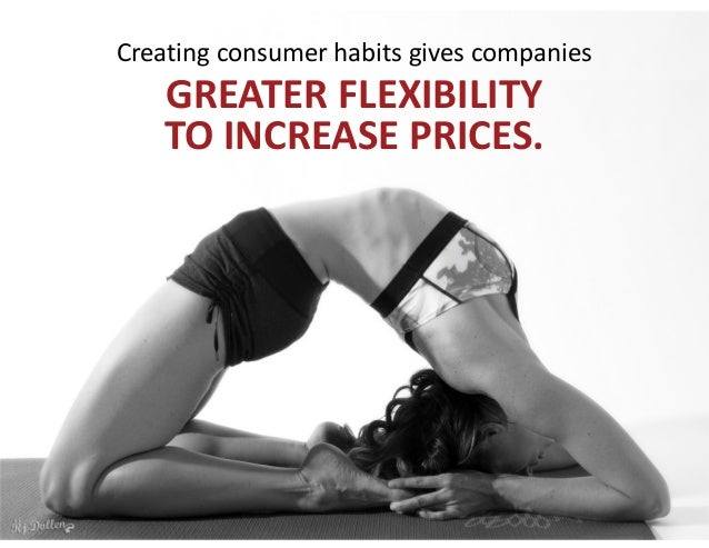 Creating  consumer  habits  
