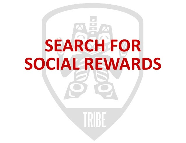 We Like social rewards.