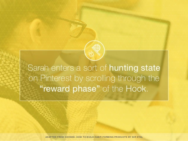 "Sarah enters a sort of hunting state on Pinterest by scrolling through the ""reward phase"" of the Hook. ADAPTED FROM HOOKED..."