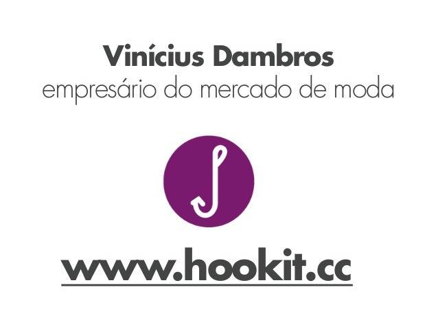 Vinícius Dambrosempresário do mercado de moda www.hookit.cc