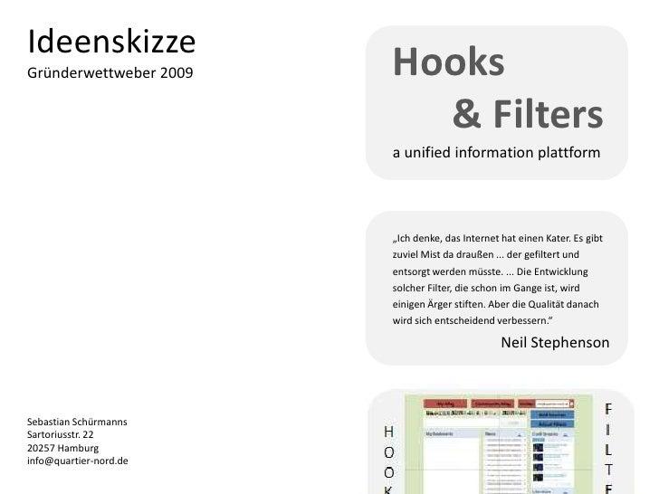 Ideenskizze Gründerwettweber 2009   Hooks                           & Filters                         a unified informatio...
