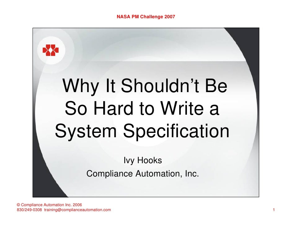 NASA PM Challenge 2007                   Why It Shouldn't Be                   So Hard to Write a                  System ...