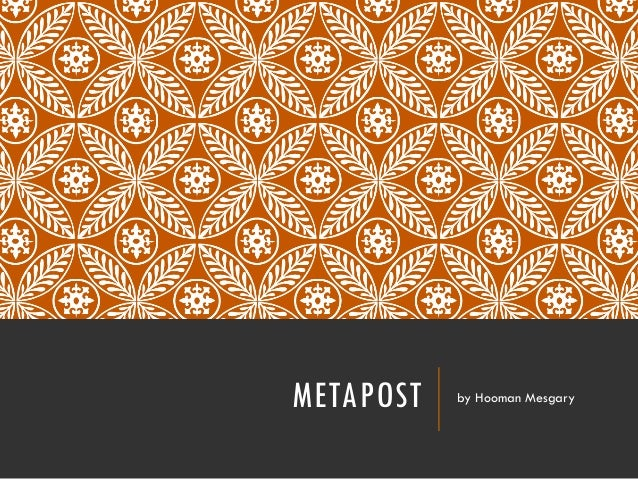 METAPOST by Hooman Mesgary