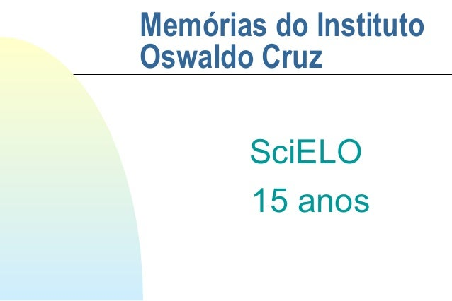 Memórias do Instituto Oswaldo Cruz SciELO 15 anos