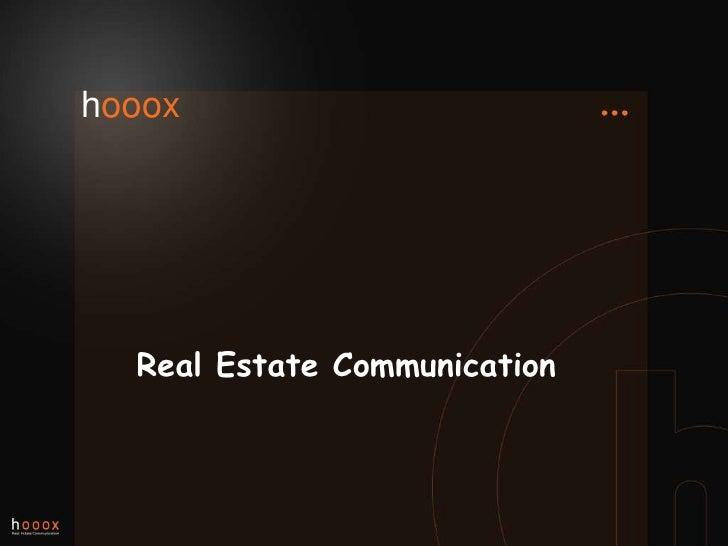 hooox<br />Real Estate Communication<br />