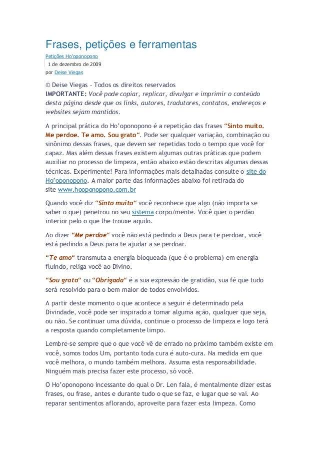 Frases, petições e ferramentasPetições Hooponopono1 de dezembro de 2009por Deise Viegas© Deise Viegas – Todos os direitos ...