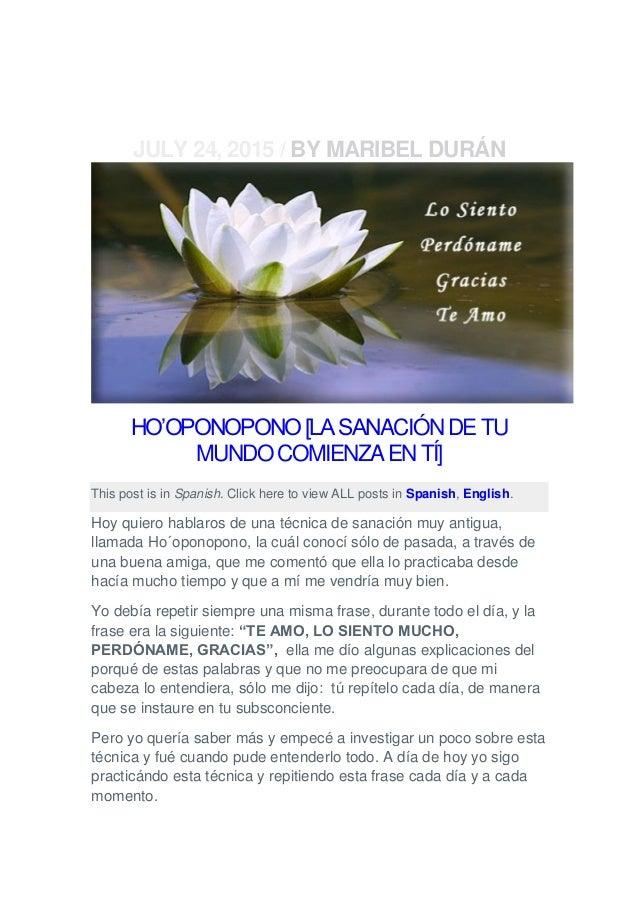 MUNDO COMIENZA EN TÍ] JULY 24, 2015 / BY MARIBEL DURÁN HO'OPONOPONO[LASANACIÓNDETU MUNDOCOMIENZAENTÍ] This post is in Span...