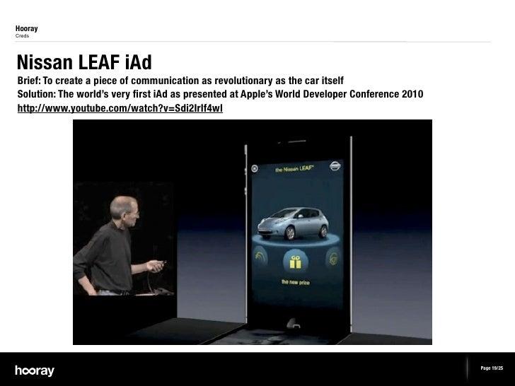 HoorayCredsNissan LEAF iAdBrief: To create a piece of communication as revolutionary as the car itselfSolution: The world'...