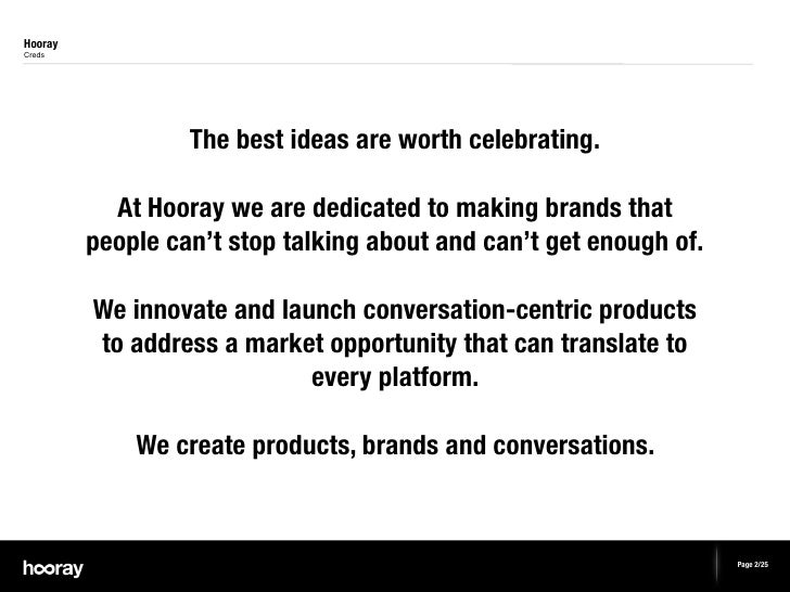 HoorayCreds                  The best ideas are worth celebrating.           At Hooray we are dedicated to making brands t...