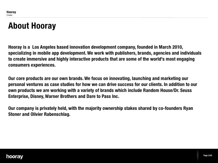 HoorayCreds About Hooray Hooray is a Los Angeles based innovation development company, founded in March 2010, specializing...