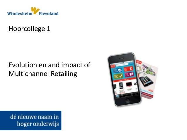 Hoorcollege 1 Evolution en and impact of Multichannel Retailing
