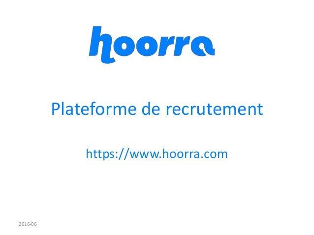Plateforme de recrutement https://www.hoorra.com 2016-06