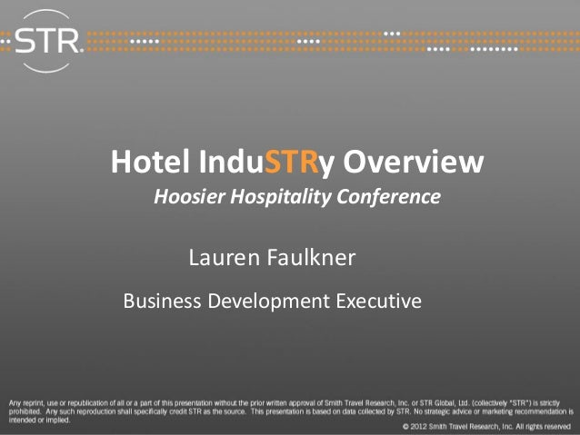 1 Hotel InduSTRy Overview Hoosier Hospitality Conference Lauren Faulkner Business Development Executive
