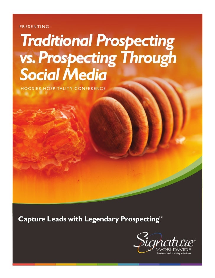 PRESENTING:Traditional Prospectingvs. Prospecting ThroughSocial MediaH oo sier H o spita l it y Co n f erenceCapture Leads...